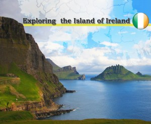 Exploring the Island of Ireland